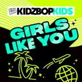 Girls Like You by KIDZ BOP Kids