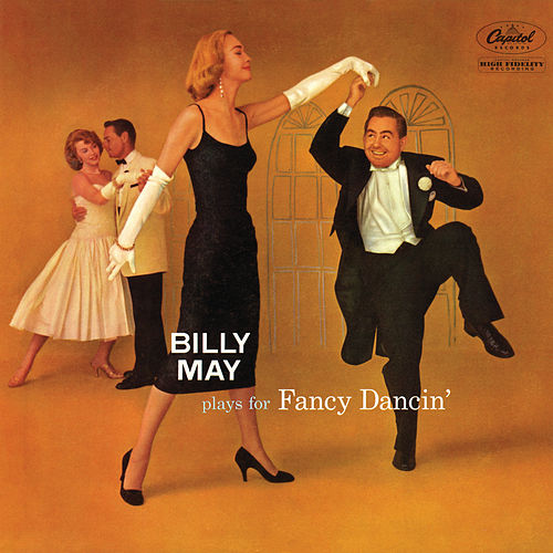 Plays For Fancy Dancin' by Billy May