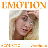 Emotion (Acoustic) van Astrid S