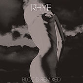 Blood Remixed von Rhye