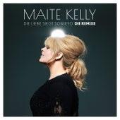 Die Liebe siegt sowieso (DIE REMIXE) von Maite Kelly