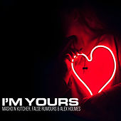I'm Yours von Mashd N Kutcher