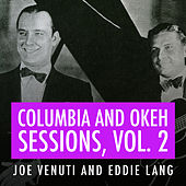 Joe Venuti and Eddie Lang Columbia and Okeh Sessions, Vol 2 by Joe Venuti