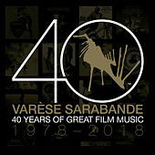 Varèse Sarabande: 40 Years of Great Film Music 1978-2018 von Various Artists