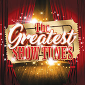 The Greatest Show Tunes by Various Artists