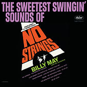 The Sweetest Swingin' Sounds Of No Strings by Billy May