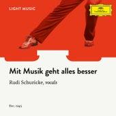 Mit Musik geht alles besser by Rudi Schuricke