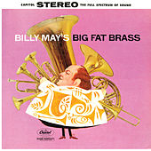 Billy May's Big Fat Brass by Billy May