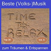 Top 30: Beste (Volks-)Musik zum Träumen & Entspannen, Vol. 5 - Time To Relax van Various Artists