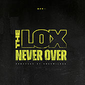 Never Over by The Lox