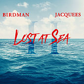 Lost At Sea 2 de Birdman & Jacquees
