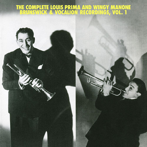 The Complete Louis Prima And Wingy Manone Brunswick & Vocation Recordings, Vol 1 by Louis Prima