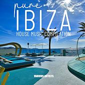 Pure Ibiza House Music Compilation by Various Artists