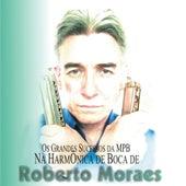 Os Grandes Sucessos da MPB na Harmônica de Boca by Roberto Moraes