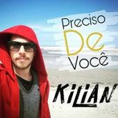 Preciso de Você by Kilian