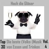 Top 30: Hoch die Gläser - Die beste (Volks-)Musik von Essen und Trinken, Vol. 4 von Various Artists