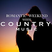 Romantic Weekend With Country Music von Various Artists
