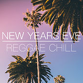 New Years Eve Reggae Chill by Various Artists