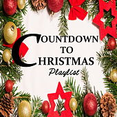 Countdown To Christmas Playlist by Various Artists