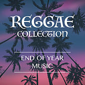 Reggae Collection: End Of Year Music by Various Artists