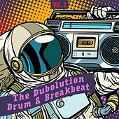 The Dubolution, Drum & Breakbeat, Vol. 1 by Various Artists