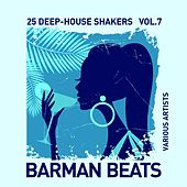 Barman Beats (25 Deep-House Shakers), Vol. 7 by Various Artists