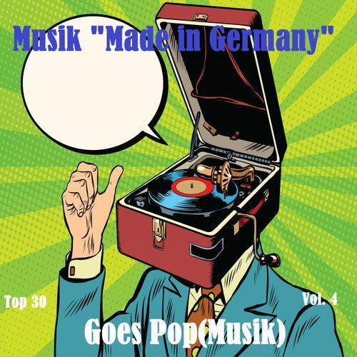 Top 30: Musik 'Made In Germany' Goes Pop(Musik), Vol. 4 von Various Artists