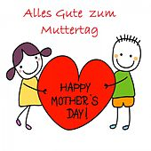 Top 30: Alles Gute zum Muttertag - Happy Mother's Day! van Various Artists
