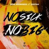 No Sick No Big de Rene Rodrigezz