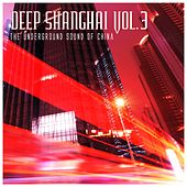Deep Shanghai, Vol. 3 by Various Artists