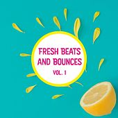 Fresh Beats and Bounces, Vol. 1 by Various Artists