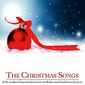 The Christmas Songs (80 Of the Best Christmas Songs, Sung by Women for Your Holiday Playlist) von Various