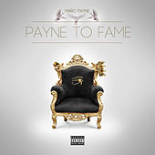 Payne to Fame by Marc Payne