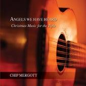 Angels We Have Heard by Chip Mergott