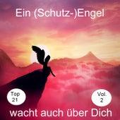 Top 21: Ein (Schutz-)Engel wacht auch über Dich, Vol. 2 de Various Artists