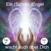 Top 21: Ein (Schutz-)Engel wacht auch über Dich, Vol. 1 de Various Artists