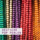 Deutsche Pop Perlen von Various Artists