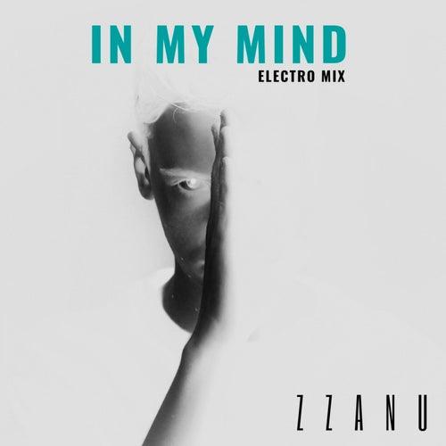 In My Mind (Electro Mix) by ZZanu