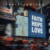 Faith Hope Love von Chris Jamison