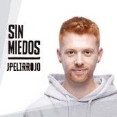 Sin miedos de J. Pelirrojo