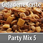 Geladene Gäste: Party Mix 5 by Various Artists