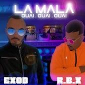 La mala (Ouai oaui oaui) by Exod