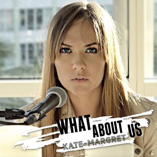 What About Us de Kate-Margret