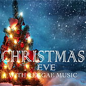 Christmas Eve With Reggae Music by Various Artists