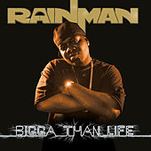 Bigga Than Life de Rain Man