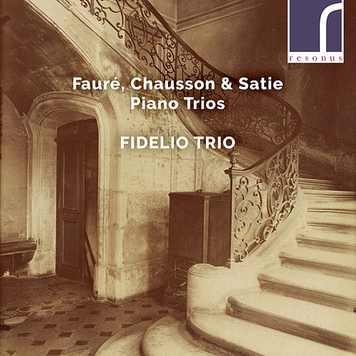 Fauré, Chausson & Satie: Piano Trios de Fidelio Trio