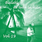 Bailables de Toda la Vida, Vol. 19 by Various Artists