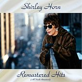 Remastered Hits (All Tracks Remastered) by Shirley Horn