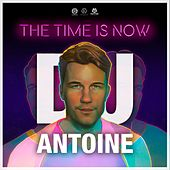 The Time Is Now von DJ Antoine