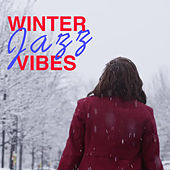 Winter Jazz Vibes by Various Artists